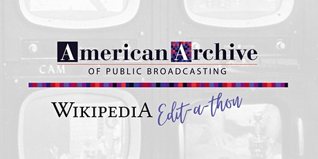 American Archive of Public Broadcasting Wikipedia Edit-a-Thon tickets