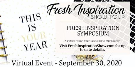 Copy of Fresh Inspiration Tour Symposium - 09/30/2020 Tickets