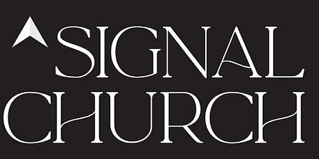 SIGNAL Church Service 9AM - August 16 tickets