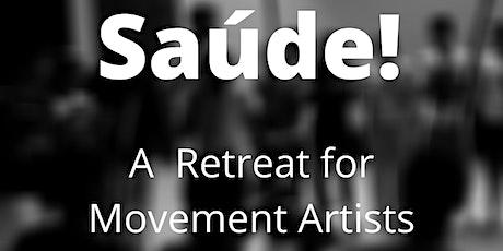 Saúde:  Retreat for Movement Artists tickets