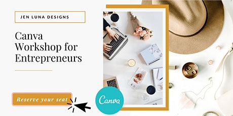 Canva Workshop for Entrepreneurs & Social Media Managers tickets