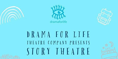 Drama for Life - Storytelling Theatre (Chapter 2) tickets
