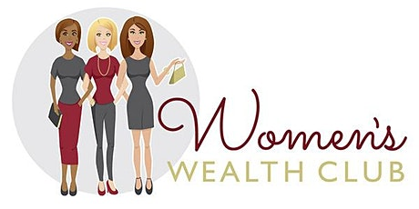 Women's Wealth Club  - Gilbert  tickets