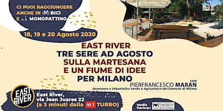 18 East River, tre sere ad agosto @ Martesana e un fiume di idee per Milano biglietti