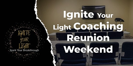 Reunion Weekend: Ignite Your Light Coaching tickets
