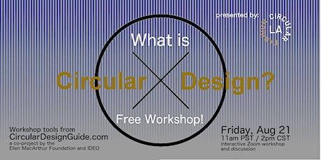 What is Circular Design?  Free Interactive Webinar tickets