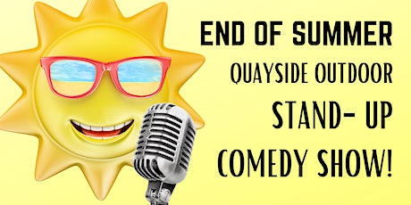 End of Summer Quayside Comedy Show tickets