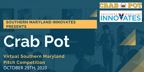 Southern Maryland's 6th Annual Crab Pot Pitch Competition - Virtual Edition tickets