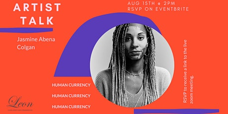 Artist Talk: Human Currency by Jasmine Abena Colgan tickets