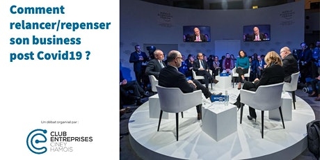DEBAT : Comment relancer / repenser votre business post Covid19 ? billets