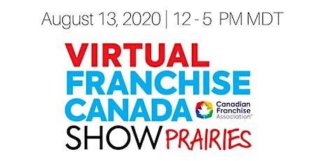 Virtual Franchise Canada Show Prairies tickets