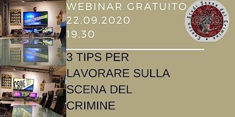 3 Tips per lavorare sulla scena del crimine biglietti