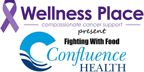 "The Wellness Place & Confluence Health present ""Fighting with Food"" tickets"