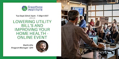 Lowering Utility Bill's and Improving your Home Health – Online Event