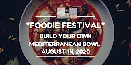 Harrison Foodie Festival - Build Your Own Mediterranean Bowl tickets
