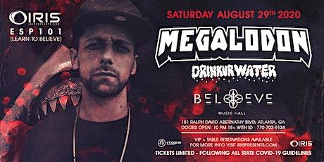 Megalodon | IRIS @ Believe | Saturday August 29 tickets