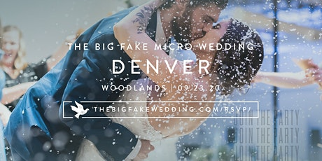 The Big Fake {Micro} Wedding Denver | Powered by Macy's tickets