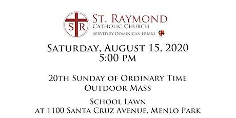 St. Raymond Outdoor Mass - Vigil - Saturday, August 15, 2020 5:00 pm tickets