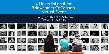 #LinkedInLocal #NewToCanada for Newcomers Virtual Event – August 15th, 2020 tickets