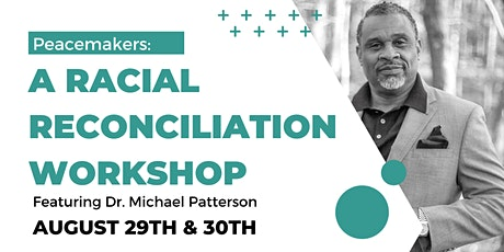 Peacemakers: A Racial Reconciliation Workshop tickets