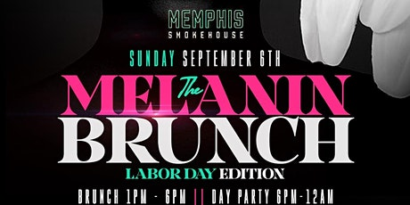 CEO FRESH PRESENTS: THE MELANIN BRUNCH...SEPT 6TH @MEMPHIS SMOKE HOUSE ATL tickets