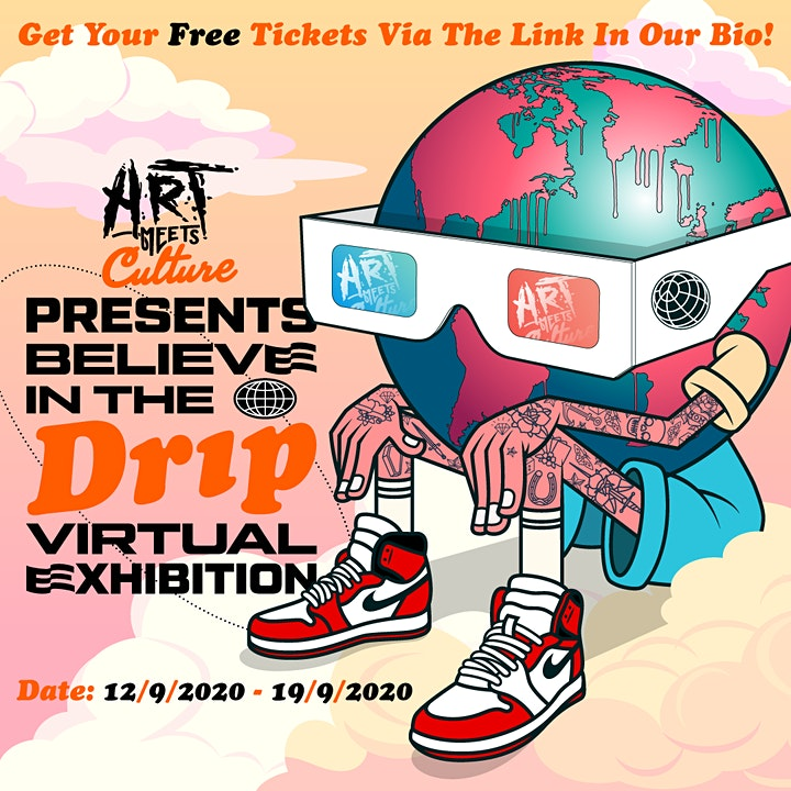 Art Meets Culture Presents Believe In The Drip Virtual Exhibition image