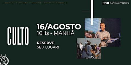 CULTO MANHÃ | Domingo 16/Agosto ingressos