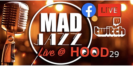 MAD Jazz @Hood 29 #3 tickets