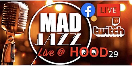 MAD Jazz @Hood 29 #3 tickets