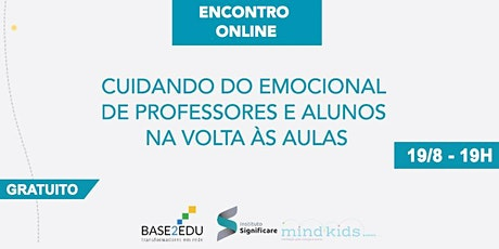 Cuidando do emocional de professores e alunos na volta às aulas ingressos