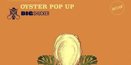 Oyster Pop Up Hosted by Tocador & Big Shucker tickets
