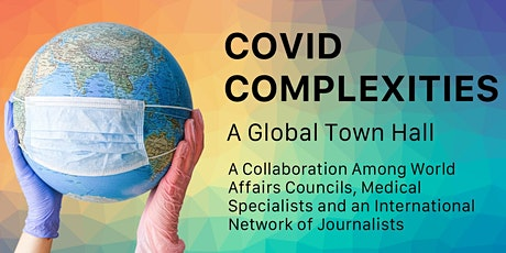 Covid Complexities: A Global Town Hall tickets