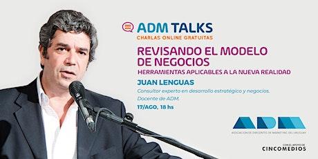 Revisando el modelo de negocios - #ADMTALKS entradas