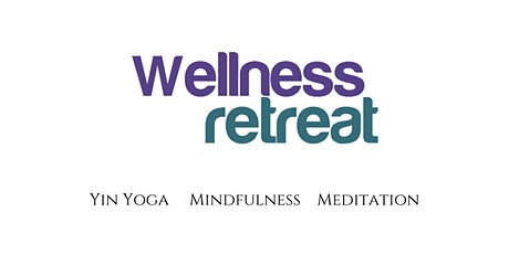 Wellness Retreat - Half Day to relax and unwind tickets