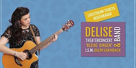 Delise: Theaterconcert 'Kleine dingen' + band e.a. - Livestream tickets! tickets