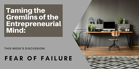 Taming the Gremlins of the Entrepreneurial Mind: Failure tickets