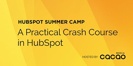HubSpot Summer Camp - An Advanced Marketing & Sales Strategy Course tickets