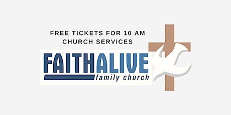 Faith Alive Family Church - Sunday Service 10am tickets