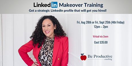 LinkedIn Makeover Training - Get a strategic profile that gets you hired! tickets