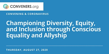 Convening and Coronavirus: Championing Diversity, Equity, and Inclusion tickets