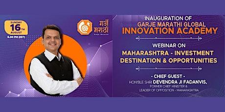 Devendra ji Fadnavis: Maharashtra Investment destination and  opportunities tickets