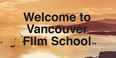 Vancouver Film School - Info Session tickets