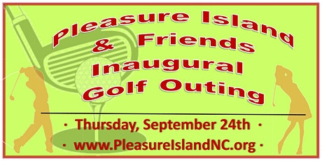 Pleasure Island & Friends Inaugural Golf Outing tickets
