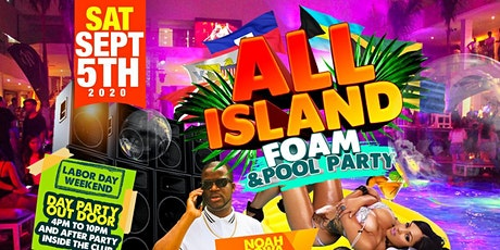 ALL ISLAND FOAM & POOL PARTY tickets