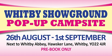 Whitby Showground Pop-up Campsite 2020 (Public Caravan/Motorhome/Camping) tickets