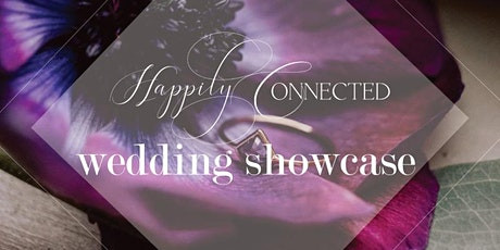 Happily Connected Wedding Showcase - 2020 tickets