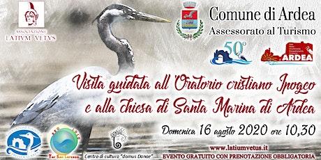 Visita al Oratorio cristiano ipogeo e alla chiesa di Santa Marina di Ardea biglietti