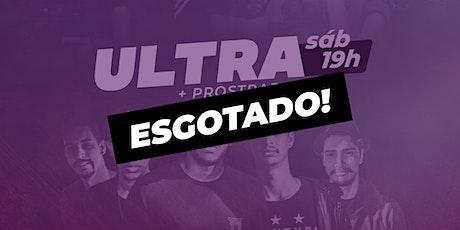 ULTRA + Prostrados 15/08/2020 - 19h tickets