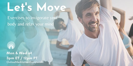 Let's move: Exercise to Invigorate your body and relax your Mind tickets