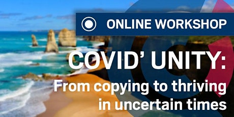 WORKSHOP |  'COVID'UNITY':  From coping to thriving in uncertain times tickets